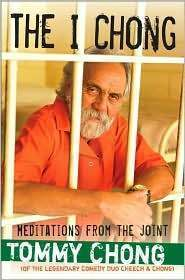 The I Chong: Meditations from the Joint Tommy Chong