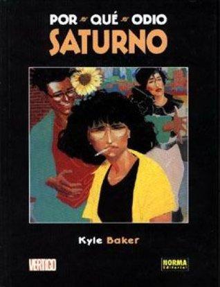 Por qué odio Saturno (Colección Vertigo #114) Kyle Baker