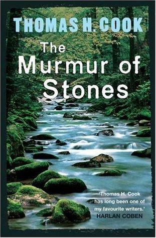 The Murmur of Stones Thomas H. Cook
