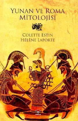 Yunan ve Roma Mitolojisi  by  Colette Estin