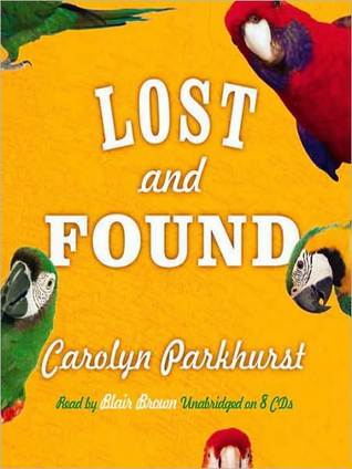 Lost And Found: A Novel Carolyn Parkhurst
