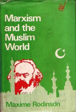 Marxism And The Muslim World Maxime Rodinson