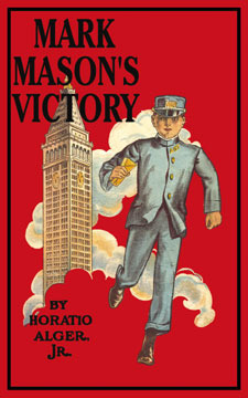 Mark Masons Victory: The Trials and Triumphs of a Telegraph Boy Horatio Alger Jr.