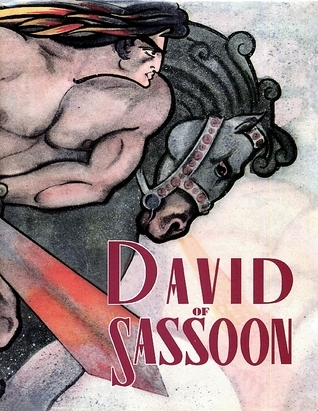 David of Sassoon: Armenian Folk Epic Told and Sung  by  More Than Forty Generations of Armenian Bards by Zaven Nalbandian