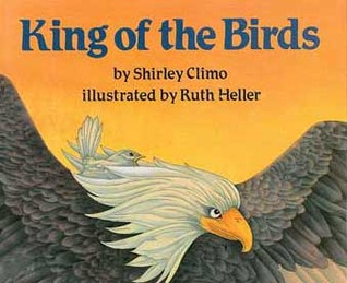 King of the Birds  by  Shirley Climo