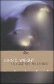 La luce del millennio  by  John C. Wright