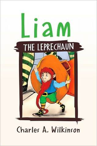 Liam The Leprechaun  by  Charles A. Wilkinson