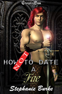 How Not To Date A Fae (How Not To, #2) Stephanie Burke