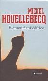 Elementární částice  by  Michel Houellebecq
