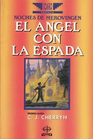 El ángel con la espada  by  C.J. Cherryh