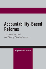 Accountability-Based Reforms: The Impact on Deaf and Hard of Hearing Students Stephanie W. Cawthon