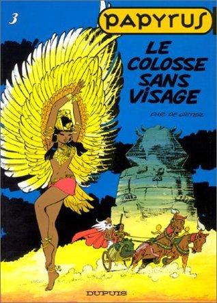 Le Colosse sans Visage (Papyrus, #3)  by  Lucien De Gieter
