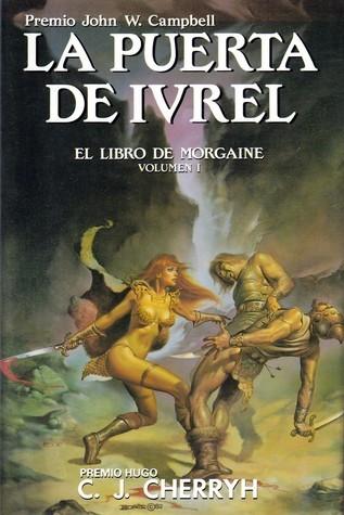 La puerta de Ivrel (El libro de Morgaine, #1)  by  C.J. Cherryh