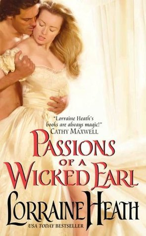 Passions of a Wicked Earl (Londons Greatest Lovers, #1)  by  Lorraine Heath