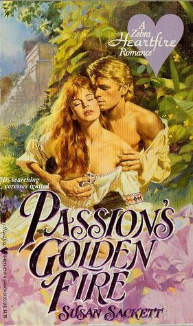 Passions Golden Fire Susan Sackett
