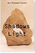Shadows Light  by  Ann Elizabeth Carson
