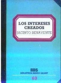 Los Intereses Creados  by  Jacinto Benavente