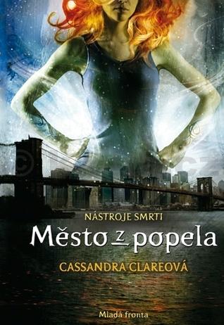 Město z popela (Nástroje smrti, #2) Cassandra Clare
