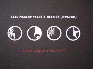 Late Makeup Years and Decline (1979-1983) Matt Hart