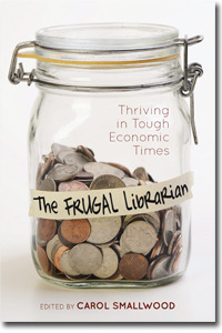 The Frugal Librarian: Thriving in Tough Economic Times  by  Carol Smallwood