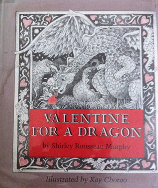 Valentine for a Dragon  by  Shirley Rousseau Murphy
