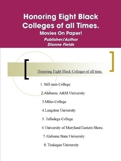 Honoring Eight Black Colleges of all Times  by  Dionne L. Fields