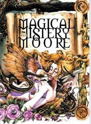 Magical Mistery Moore  by  Alan Moore
