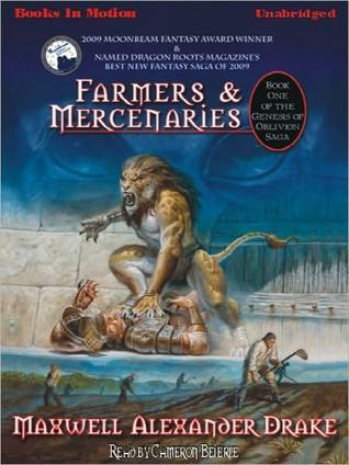 Farmers and Mercenaries: Genesis of Oblivion Series, Book 1 Maxwell Alexander Drake