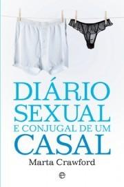 Diário Sexual e Conjugal de um Casal  by  Marta Crawford