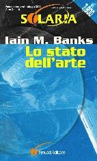 Lo stato dellarte  by  Iain M. Banks