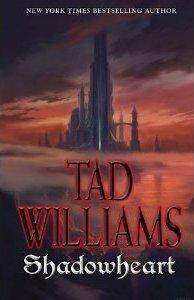 Shadowheart (Shadowmarch, #4)  by  Tad Williams