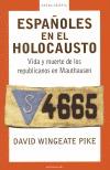 Españoles en el Holocausto. Vida y muerte de los republicanos en Mauthausen David Wingeate Pike