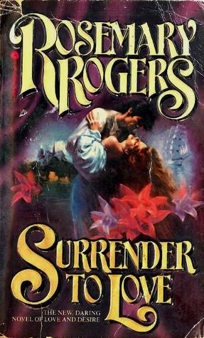 Surrender To Love Rosemary Rogers