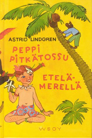 Peppi Pitkätossu Etelämerellä  by  Astrid Lindgren