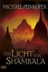Das Licht von Shambala: Roman Michael Peinkofer
