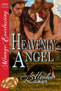 Heavenly Angel (Divine Creek Ranch, #3)  by  Heather Rainier