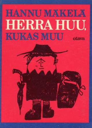 Herra Huu, kukas muu  by  Hannu Mäkelä