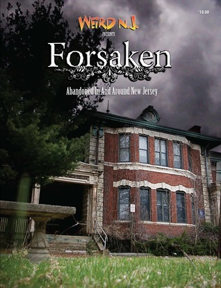 Forsaken: Abandoned In and Around New Jersey Rusty Tagliareni