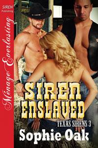 Siren Enslaved (Texas Sirens, #3)  by  Sophie Oak