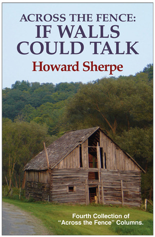 Across the Fence: If Walls Could Talk Howard Sherpe