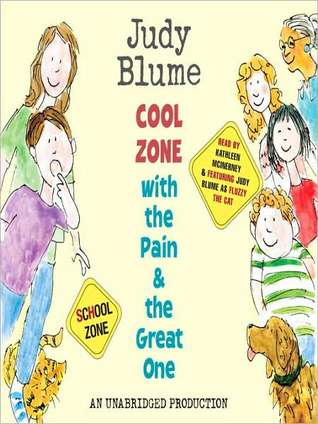 Cool Zone with the Pain and the Great One Judy Blume