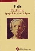 Lautismo. Spiegazione di un enigma  by  Uta Frith