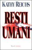Resti umani (Temperance Brennan, #3) Kathy Reichs
