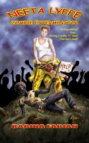 Neeta Lyffe, Zombie Exterminator Karina L. Fabian