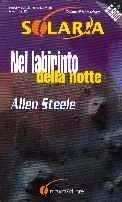 Nel Labirinto della Notte  by  Allen Steele