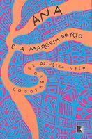 Ana e a Margem do Rio  by  Godofredo de Oliveira Neto