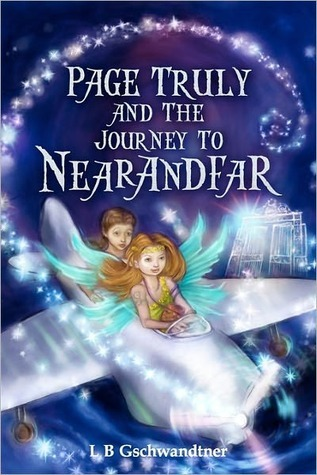 Page Truly and the Journey to Nearandfar  by  L.B. Gschwandtner