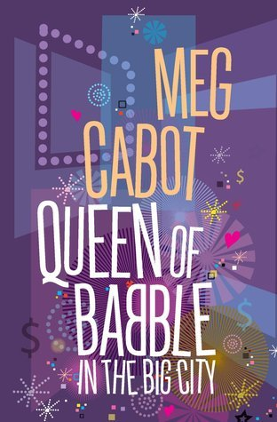 Queen of Babble In the Big City (Queen of Babble, #2)  by  Meg Cabot