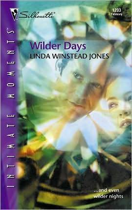 Wilder Days (Silhouette Intimate Moments, 1203) Linda Winstead Jones