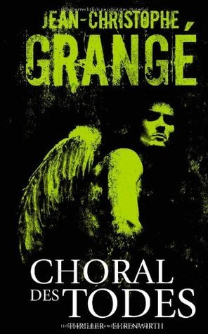Choral des Todes  by  Jean-Christophe Grangé
